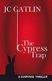 The Cypress Trap: A Suspense Thriller by JC Gatlin ebook deal
