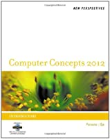 New Perspectives on Computer Concepts 2012: Introductory, 14th Edition Front Cover
