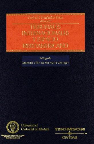 Tribunales internacionales y espacio iberoamericano (Estudios y Comentarios de Legislación)