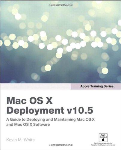 Apple Training Series: Mac OS X Deployment v10.5