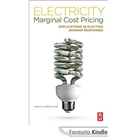 Electricity Marginal Cost Pricing: Applications in Eliciting Demand Responses