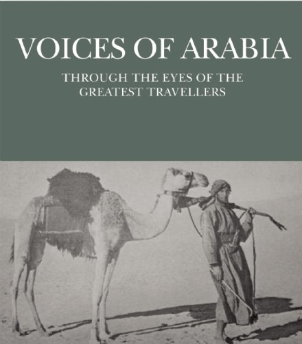 Voices of Arabia: Through the Eyes of the Greatest Travellers