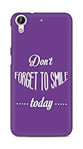 Amez Dont forget to Smile Today Back Cover For HTC Desire 626 G Plus