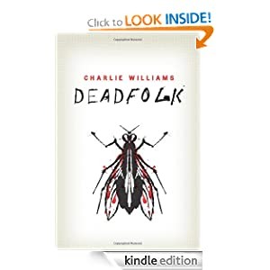 Kindle Daily Deal: Deadfolk, by Charlie Williams. Publisher: AmazonEncore (May 10, 2011)
