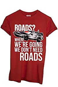 T-Shirt Where We Are Going We Dont Need Roads Back To The Future - Film By Mush Dress Your Style
