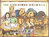 img - for The Christmas Animals by MIchael K. WInder; Illustrated by Lindsey E. Ayres book / textbook / text book