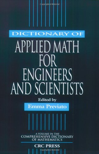 Dictionary of Applied Math for Engineers and Scientists with Applications