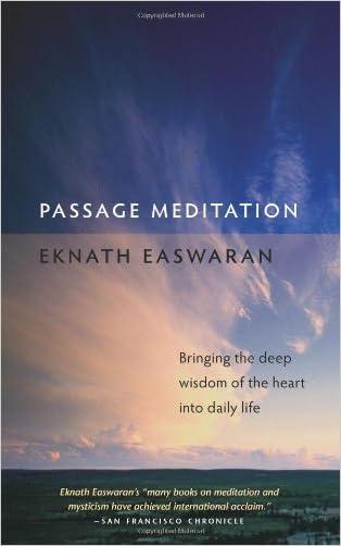 Passage Meditation: Bringing the Deep Wisdom of the Heart into Daily Life (Essential Easwaran Library) written by Eknath Easwaran