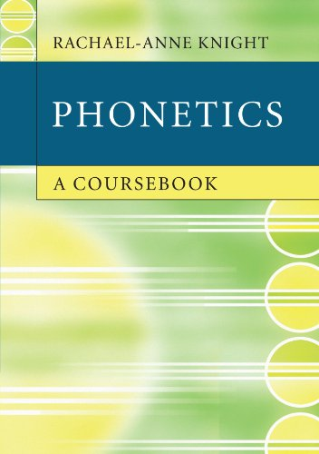 Phonetics: A Coursebook, by Rachael-Anne Knight