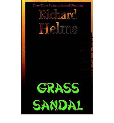 [ [ [ Grass Sandal [ GRASS SANDAL ] By Helms, Richard ( Author )Dec-01-2004 Paperback