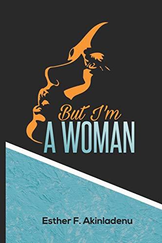 But Im a Woman [Akinladenu, Esther F.] (Tapa Blanda)