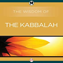 Wisdom of the Kabbalah Audiobook by  The Wisdom Series Narrated by Byron Wagner