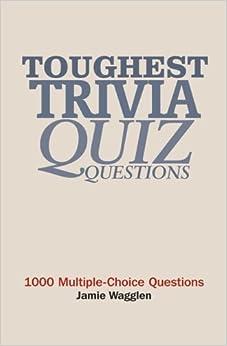 Buy Toughest Trivia Quiz Questions: 1000 Multiple-choice ...