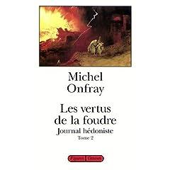 Les vertus de la foudre - Michel Onfray