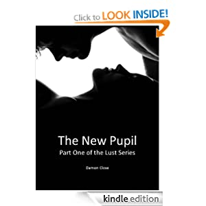 The New Pupil (The Lust Series Part 1)