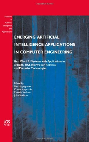 Emerging Artificial Intelligence Applications in Computer Engineering: Real World AI Systems with Applications in Ehealth, Hci, Information Retrieval