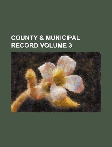 County & municipal record Volume 3