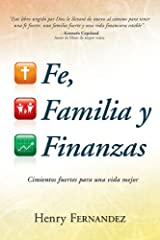 Fe, Familia Y Finanzas (Faith, Family And Finances Spanish Edition)