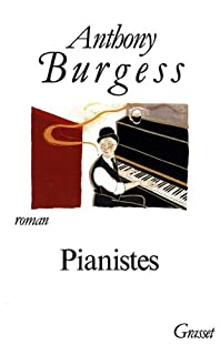Pianistes : roman, Burgess, Anthony