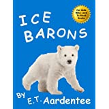 Ice Barons: A Picture Book about Polar Bears for New Readers Who Love Animals