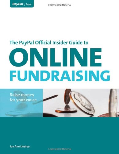 The PayPal Official Insider Guide to Online Fundraising (Paypal Press)