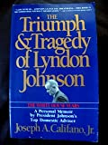 The Triumph & Tragedy of Lyndon Johnson: The White House Years (0671792091) by Califano, Joseph A.