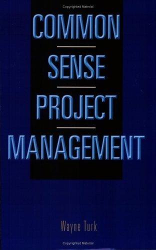 common-sense-project-management-by-wayne-turk-2008-05-07
