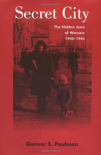 Secret City: The Hidden Jews of Warsaw, 1940-1945