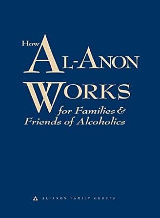 how al anon works ebook al anon family groups amazon co