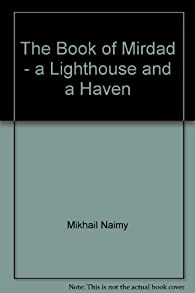 The Book of Mirdad - a Lighthouse and a Haven par Mikhail Naimy