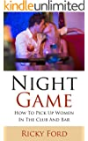 Night Game: How To Pick Up Women In The Club And Bar (English Edition)