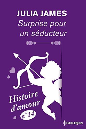 Julia James - Surprise pour un séducteur (Coup de coeur) (French Edition)