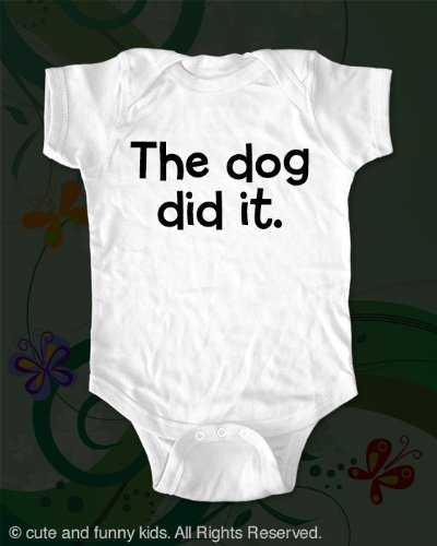 The dog did it. - Funny baby onesie - Infant