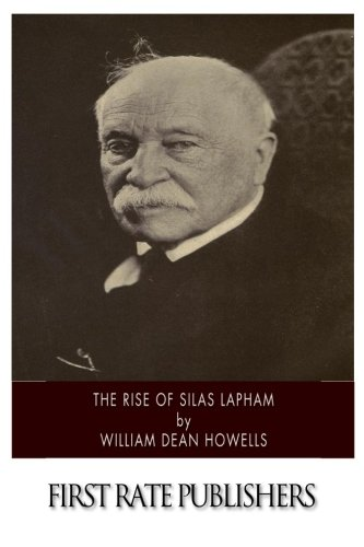 the rise of silas lapham The story follows the materialistic rise of silas lapham from rags to riches, and his ensuing moral susceptibility silas earns a fortune in the paint howells is known to be the father of american realism, and a denouncer of the sentimental novel the love triangle of irene lapham, tom corey.