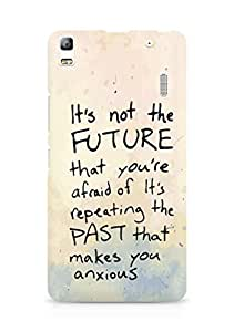 AMEZ its not the future that you are afraid of past Back Cover For Lenovo K3 Note
