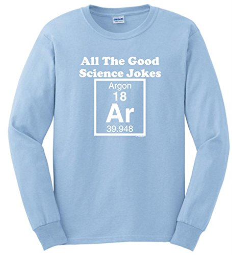 All The Good Science Jokes Argon Long Sleeve T-Shirt Small Light Blue