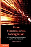 img - for From Financial Crisis to Stagnation : The Destruction of Shared Prosperity and the Role of Economics (Paperback)--by Thomas I. Palley [2013 Edition] book / textbook / text book