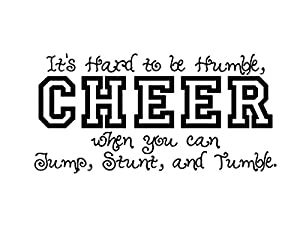 """Generic """"its hard to be humble,CHEER,when you can jump"""" Custom Wall Vinyl Decal Sticker Quote"""