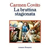 La bruttina Stagionatadi Carmen Covito