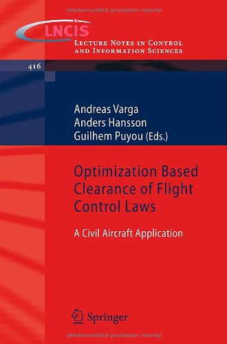 Optimization Based Clearance of Flight Control Laws: A Civil Aircraft Application (Lecture Notes in Control and Information Sciences)