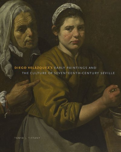 Diego Velzquez's Early Paintings and the Culture of Seventeenth-Century Seville