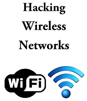 Amazon.com: How to hack Wifi or a protected Wireless Network eBook