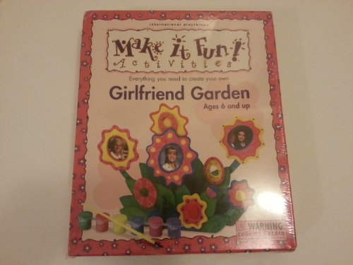 Make It Fun! Activities Girlfriend Garden