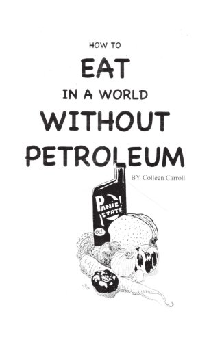 How to Eat in a World Without Petroleum
