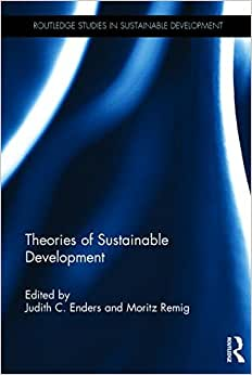 Theories Of Sustainable Development (Routledge Studies In Sustainable Development)