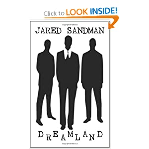 Dreamland, by Jared Sandman