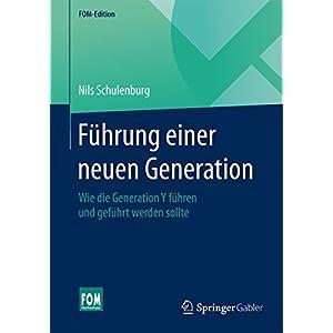 Führung einer neuen Generation (FOM-Edition)