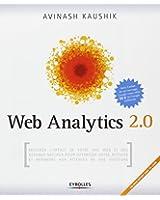 Web Analytics 2.0: Mesurer l'impact de votre site internet et des réseaux sociaux pour optimiser votre activité et répondre aux attentes de vos visiteurs (CD inclus)