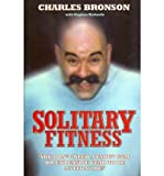 Stephen Richards (SOLITARY FITNESS) BY BRONSON, CHARLES(AUTHOR)Paperback Jan-2007