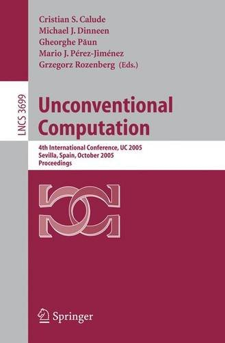 Unconventional Computation: 4th International Conference, UC 2005, Sevilla, Spain, October 3-7, Proceedings (Lecture Not